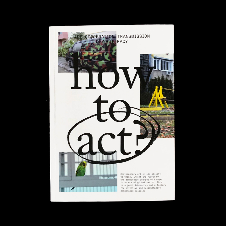 Sophie Kaplan, ed. How to Act?, 2014