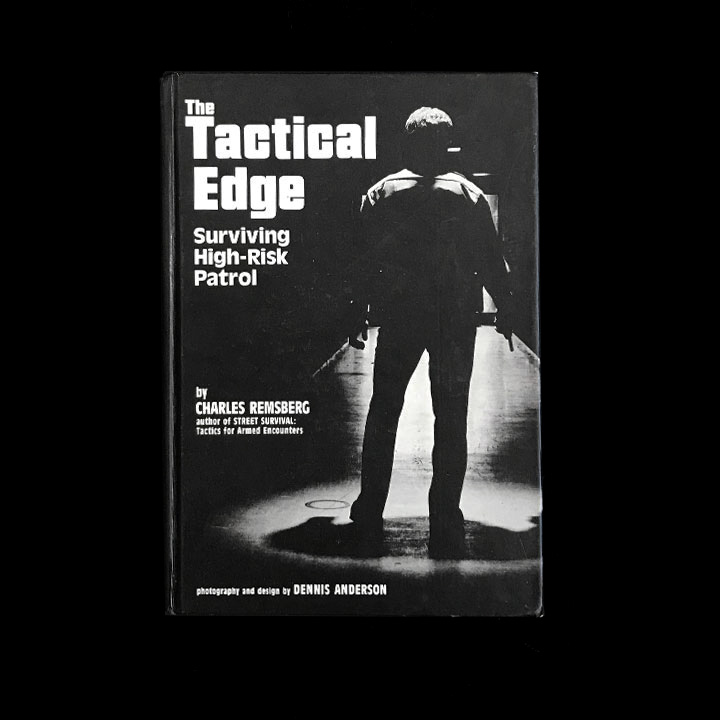 Charles Remsberg, The Tactical Edge: Surviving High-risk Patrol, 1986